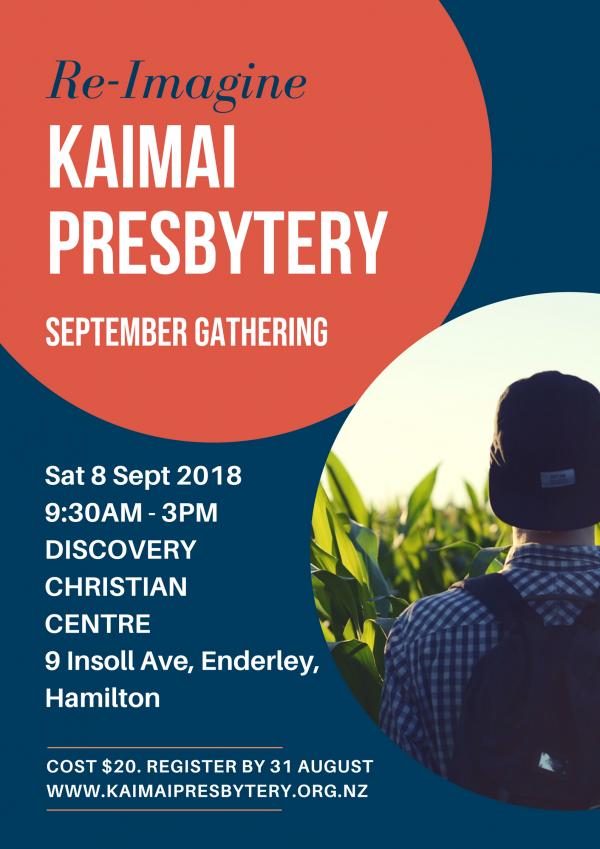Kaimai Presbytery September Gathering - Saturday 8 September 2018